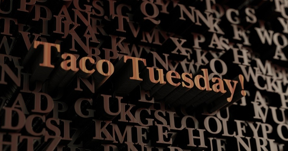 Taco Tuesday: The History of The Phrase